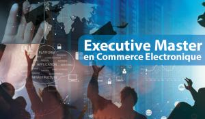 Exécutive Master en Commerce électronique
